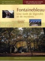 Fontainebleau. Une forêt de légendes et de mystères