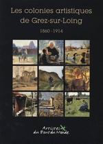 Les Colonies artistiques de Grez-sur-Loing (1860-1914)