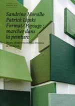 Sandrine Morsillo. Patrick Lipski. Format/Paysage : marcher dans la peinture.