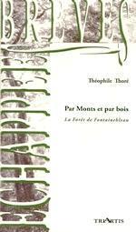 Par Monts et par bois. La Forêt de Fontainebleau